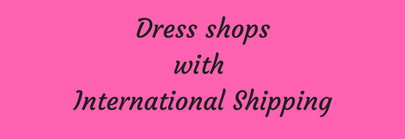 Where to buy dresses with international shipping?